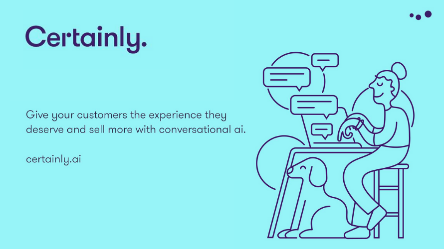 Certainly conversational AI helping companies provide superior customer service.